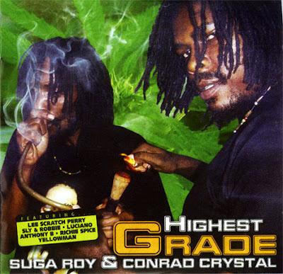 Suga Roy and Conrad Crystal Highest Grade