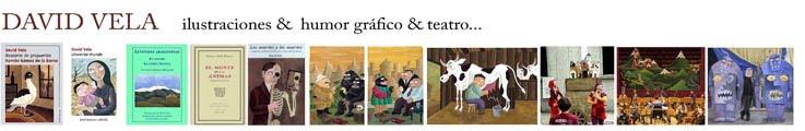 David Vela    Ilustraciones&Humor&Teatro