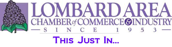 Lombard Chamber of Commerce ~ THIS JUST IN...
