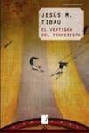 2008 El vertigen del trapezista