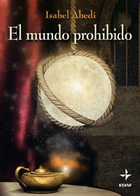 El Mundo Prohibido (Isabel Abedi)