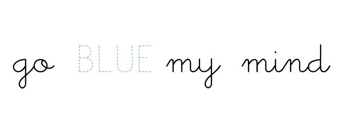 go blue my mind