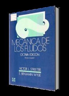 Mecánica de Los Fluidos - Streeter Wylie 8va Edición