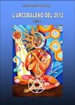 L'ARCOBALENO DEL 2012 - Romanzo