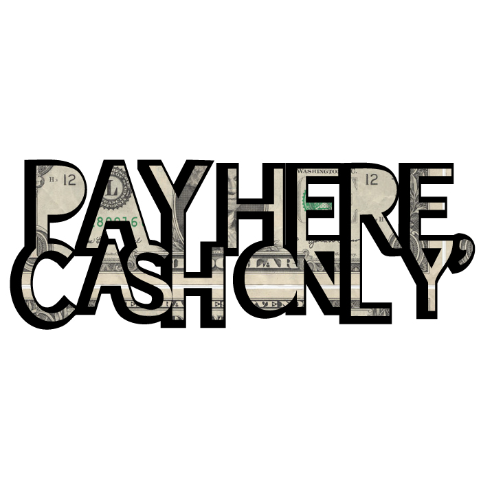 Pay Here, Cash Only