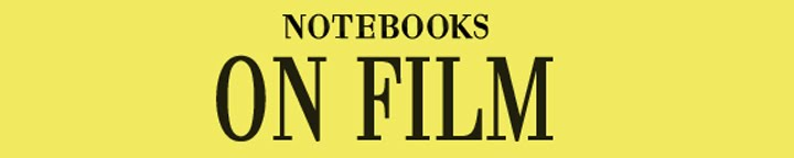 Notebooks on Film