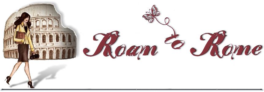 ...a roam to Rome!