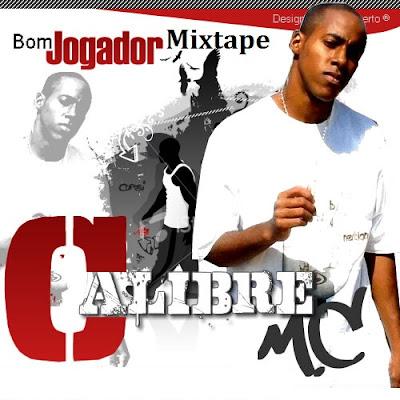 Lançamento 25/ 02 CalibreMC Mixtape Bom jogador no noticiario