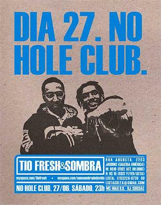 Tio Fresh e Sombra no Hole Club (27/06 - Sábado)