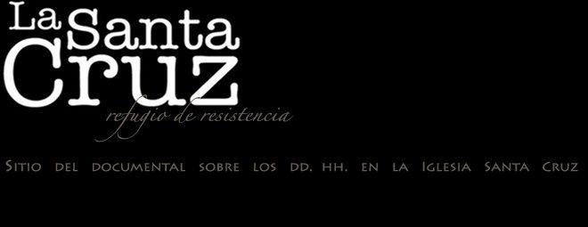 LA SANTA CRUZ, refugio de resistencia: sitio del film