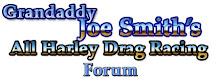 Joe Smith's All Harley Drag Racing Forum
