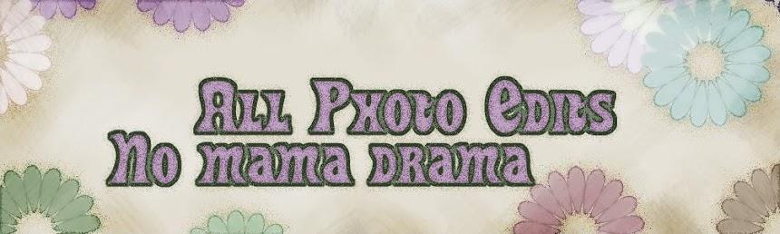 No Mama Drama Edits