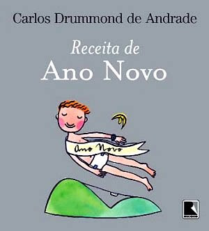 Receita+de+ano+novo Receita de Ano Novo por Carlos Drummond de Andrade