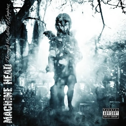 Machine Head - From The Ashes Of Empires [disc 1]