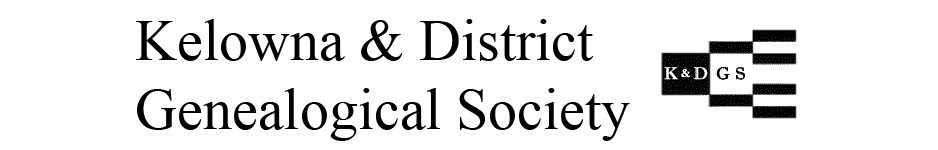Kelowna & District Genealogical Society - Serving the Central Okanagan