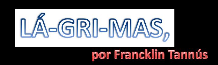 LÁ-GRI-MAS,