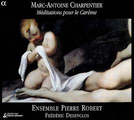 Charpentier - Méditations pour le Carême - Ensemble Pierre Robert (mpc)