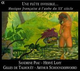 Une flute invisible... - Musique Francaise a l'aube du XXeme Siecle - Piau,Lamy,de Talhouet,Schoonderwoerd (ape)