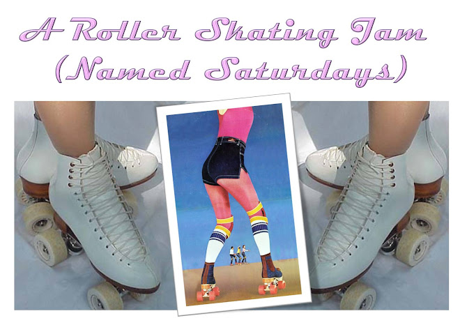 A Rollerskating Jam (Named Saturdays)