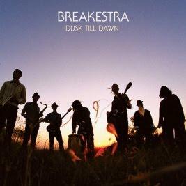 Breakestra - Dusk Till Dawn (2009)
