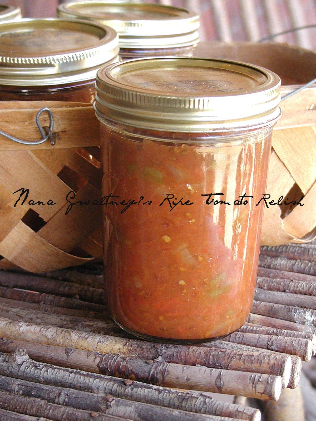 Nana Gwaltney\'s Ripe Tomato Relish, A Very Wonderful Oooold Recipe