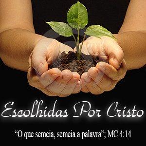 Escolhidas por Cristo!