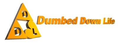 Dumbed Down Life - Blog