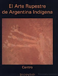 El arte rupestre de Argentina indgena: Centro.