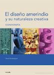 El diseño amerindio y su naturaleza creativa. Por César Sondereguer