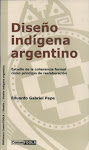 Diseo Indgena Argentino. Por Eduardo G. Pepe