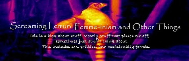 Screaming Lemur: Femme-inism and Other Things