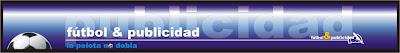 http://2.bp.blogspot.com/_QjXx3Gc7xco/S_xN33DseAI/AAAAAAAAHVE/vQjiI-7VOjU/s400/futbol+y+publicidadJPG.jpg