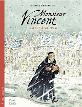 Monsieur Vincent. BD historique. Mars 2010. Editions Fleurus Mame.