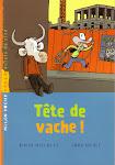 Tête de vache ! Editions Milan. Roman jeunesse illustré par Jorg Mulhe.