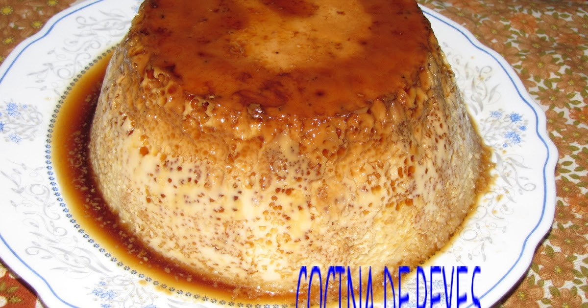 Flan de huevo con leche condensada cocina de reyes - Flan de huevo al bano maria en olla express ...