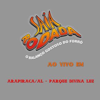 http://2.bp.blogspot.com/_Qq8lx976ZYw/TLa8w4dS_cI/AAAAAAAABPk/ShJTAXHXYcw/s320/Saia+Rodada+-+Ao+Vivo+Em+Arapiraca+-+Parque+Divina+Luz+(2010).jpg