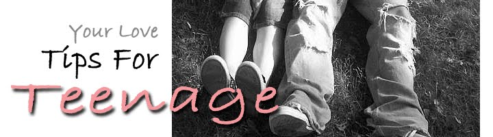 Your Love Tips For Teenage
