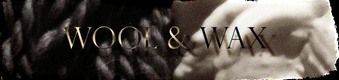 Wool & Wax