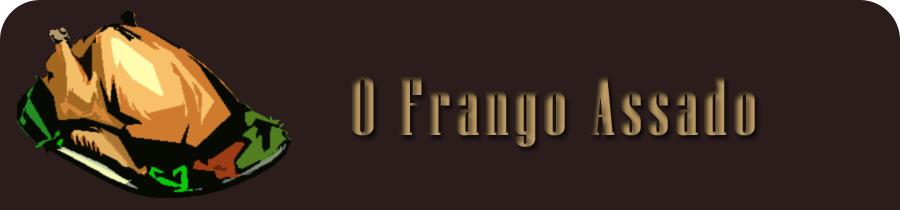 O Frango Assado