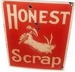 The Honest Scrap Award is given to a blogger from a fellow blogger who thinks their blog is scrupulously honest, forthright and written well.  Kittie Howard of The Block blog gave me this in March 2010.
