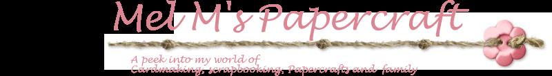 Mel M's Papercraft