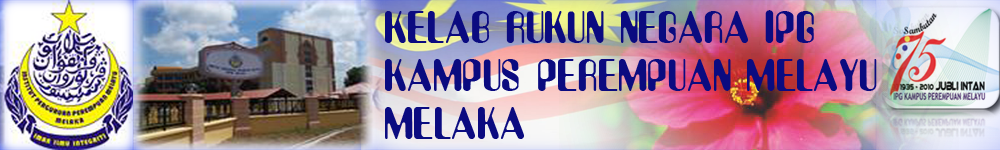 KELAB RUKUN NEGARA INSTITUT PENDIDIKAN GURU KAMPUS PEREMPUAN MELAYU