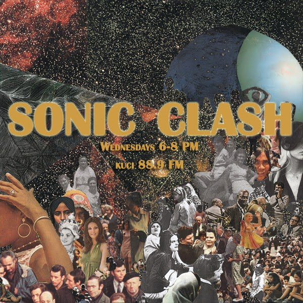 KUCI 88.9 FM -- SONIC CLASH [Wednesdays 6-8PM]