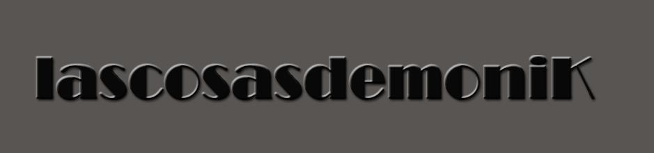 lascosasdemonik