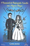 O casamento de Chapeuzinho Vermelho com o Pequeno Polegar e mais 2 histórias.