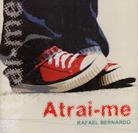 Rafael Bernardo - Atrai-me 2009