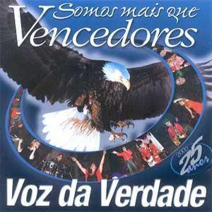 Voz da Verdade - Somos Mais Que Vencedores 2002