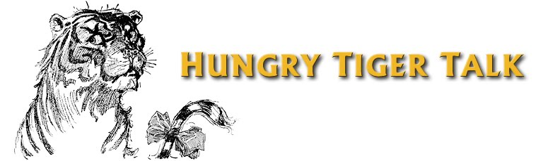 Hungry Tiger Talk