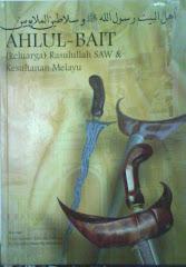 AHLUL-BAIT [KELUARGA] RASULULLAH SAW & KESULTANAN MELAYU
