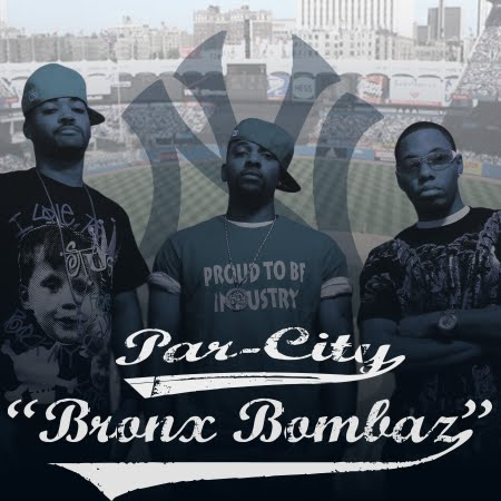 "Par-City ? Ignites the ""Bronx Bombaz""Dirty version-Click HereClean Version ..."